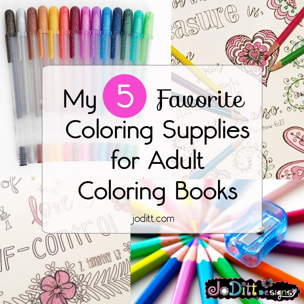 My 5 favorite coloring supplies for adults joditt designs Coloring books for adults wholesale