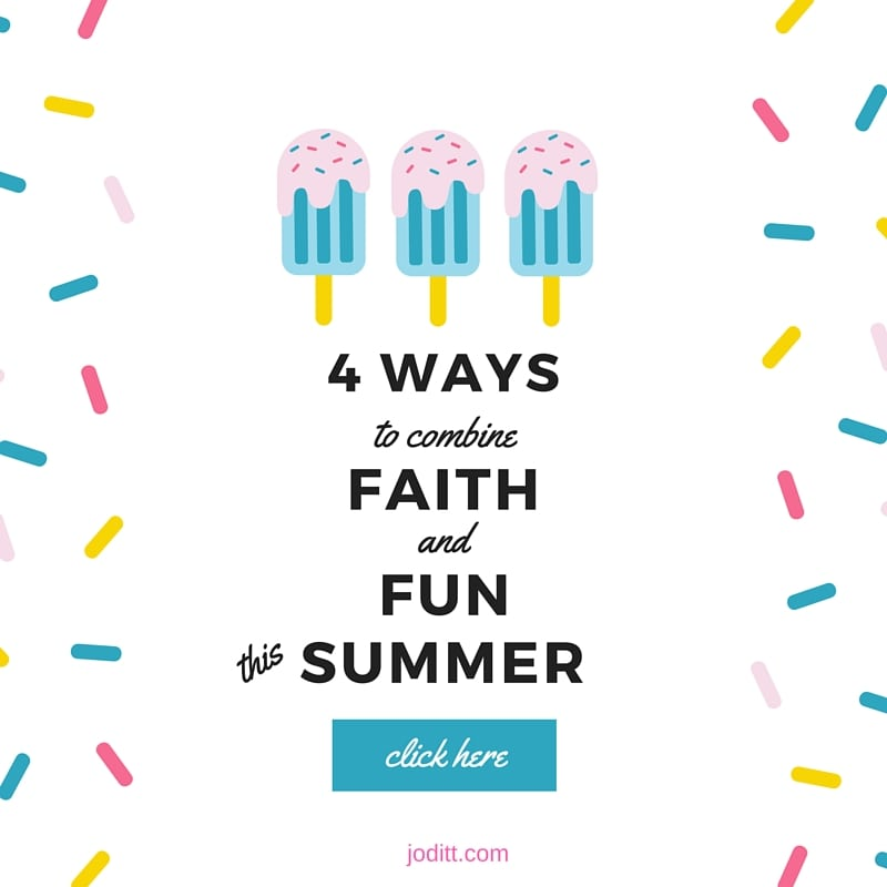 Four Ways to Combine Faith and Fun this Summer