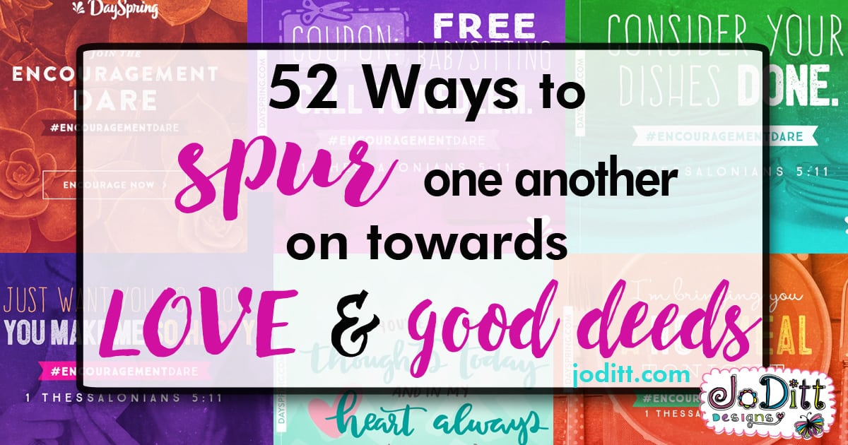 52 Ways to Spur One Another on Toward Love and Good Deeds