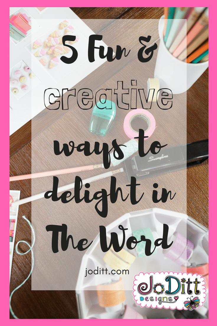 5 fun & creative ways to delight in The Word