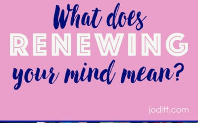 What Does Renewing Your Mind Mean?