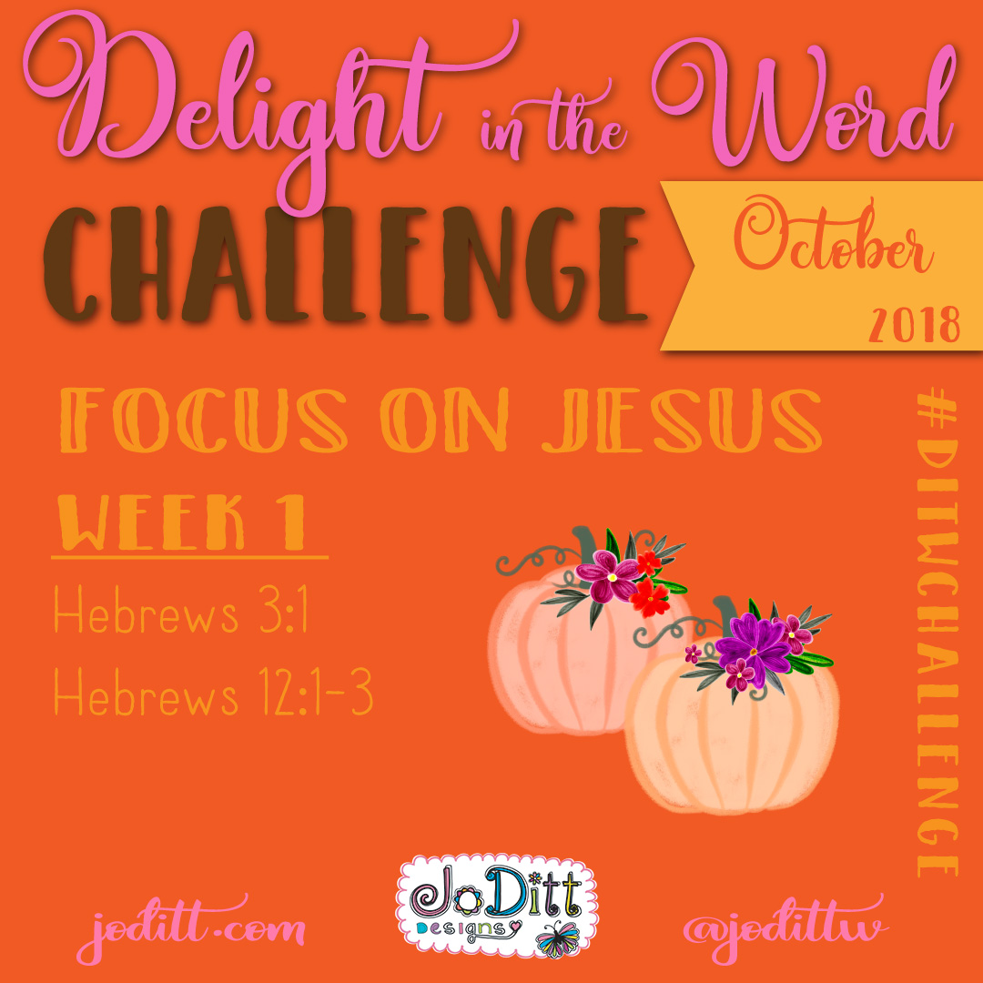Focus on Jesus – Delight in the Word Challenge – October 2018