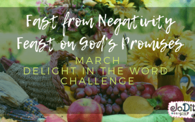 Fast from Negativity – March Delight in the Word Challenge