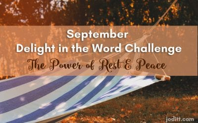 September Delight in the Word Challenge – The Power of Rest and Peace