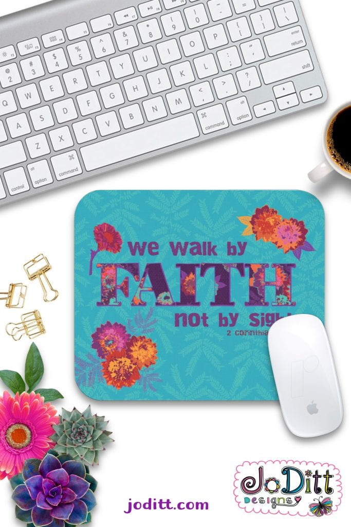We walk by faith mousepad by JoDitt Designs