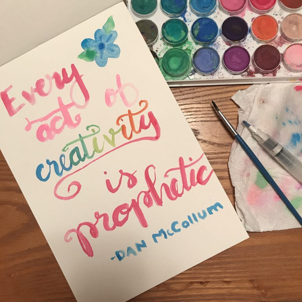 Every act of creativity is prophetic