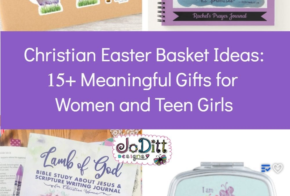 Christian Easter Basket Ideas: 20 Meaningful Gifts for Women and Teen Girls