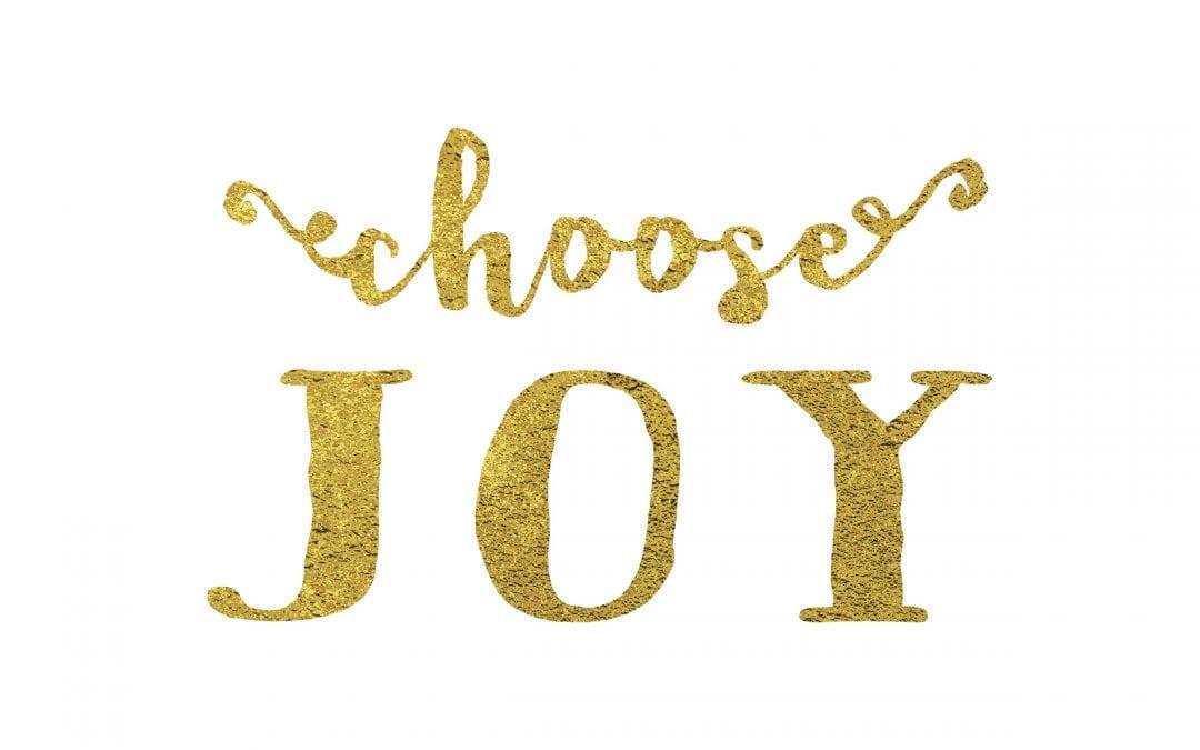 How to Choose Joy Everyday